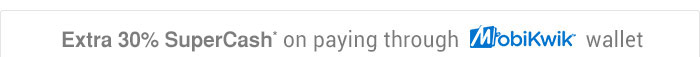 Extra 30% SuperCash* on paying through MobiKwik Wallet