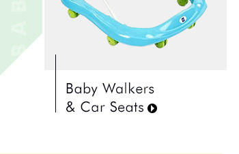 Baby Walkers & Car Seats
