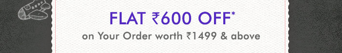 Flat Rs. 600 OFF on Your Order worth Rs. 1499 & above | Coupon : FEBOFFERS