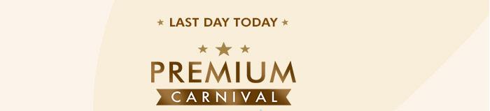 Last Day Today | Premium Carnival