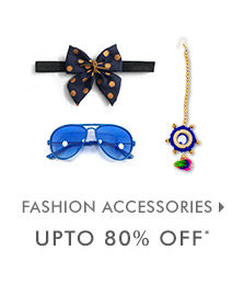 Upto 80% OFF* on Fashion Accessories