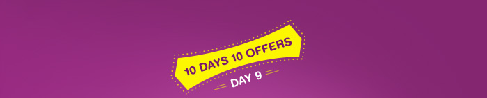10 Days 10 Offers : Day 9
