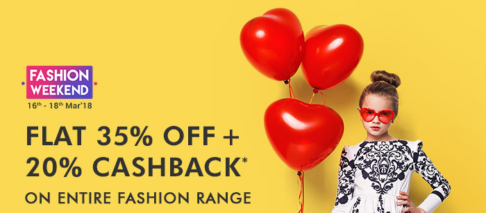 Fashion Weekend : Flat 35% OFF & 20% Cashback* on Entire Fashion Range  |  Coupon: FSHN35MAR