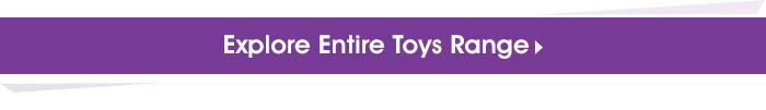 Explore Entire Toys Range