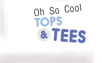 Oh So Cool Tops & Tees