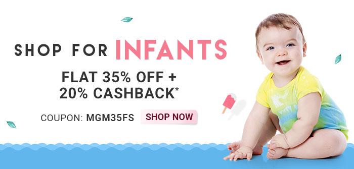 Shop for Infants  |  Flat 35% OFF & 20% Cashback*