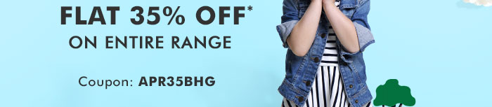 Flat 35% OFF* on Entire Range