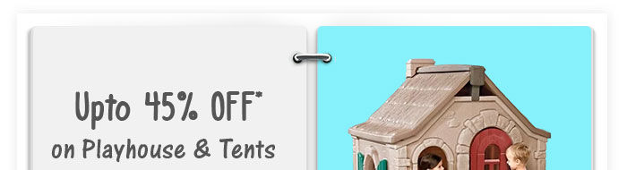 Upto 45% OFF* on Playhouse & Tents