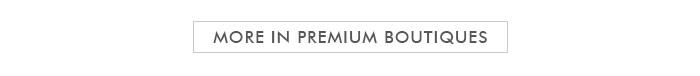 More in Premium Boutiques