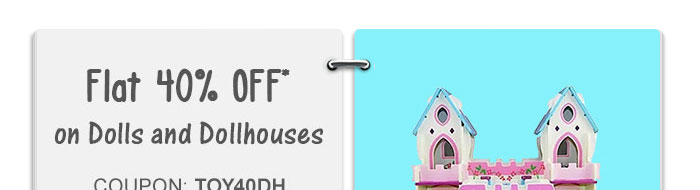 Flat 40% OFF* on Dolls and Dollhouses | Coupon: TOY40DH