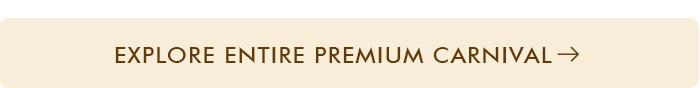 Explore Entire Premium Carnival