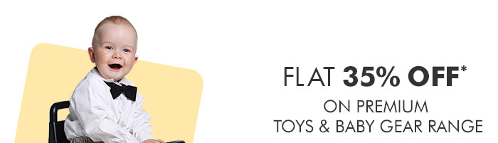 Flat 35% OFF* on Premium Toys & Baby Gear Range