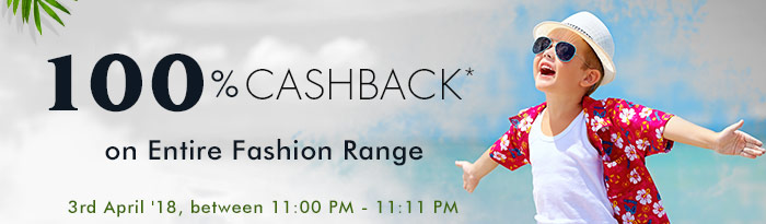 100% CASHBACK* on Entire Fashion Range