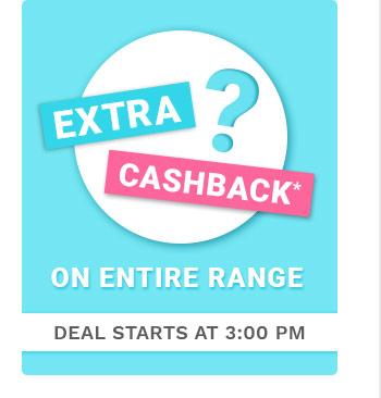 Extra__?__ Cashback* on Entire Range