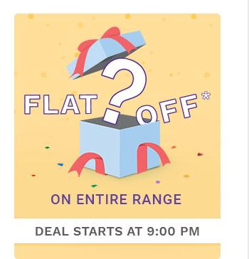 Flat__?__ OFF* on Entire Range