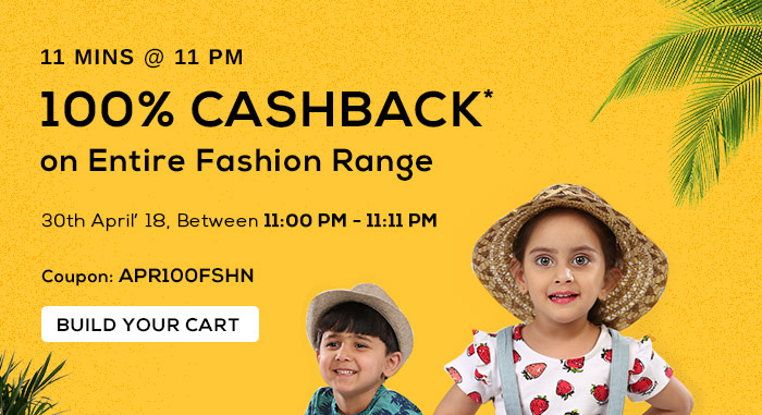 11 Mins @ 11 PM - 100% CASHBACK*  on Entire Fashion Range