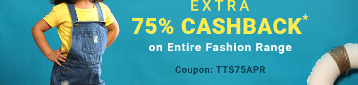 Extra 75% Cashback* on Entire Fashion Range