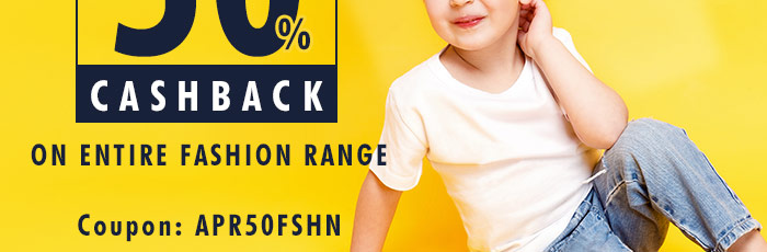 Extra 50% Cashback* on Entire Fashion Range | Coupon : APR50FSHN