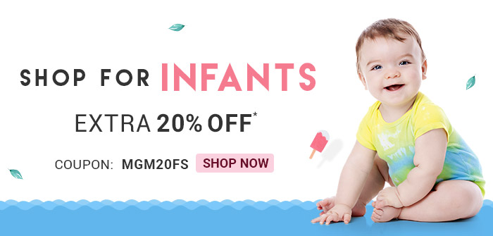 Shop for Infants  |  Extra 20% OFF*