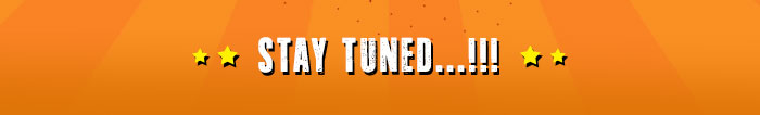 Stay Tuned...!!!
