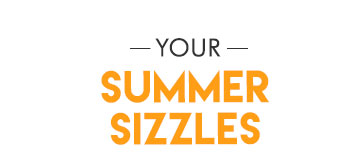 Your Summer Sizzles