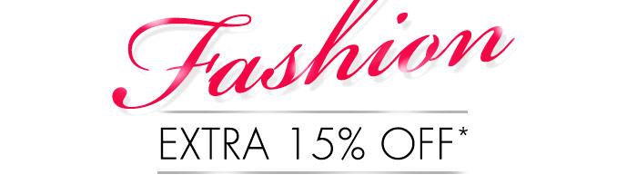Extra 15% OFF* on Entire Fashion Range