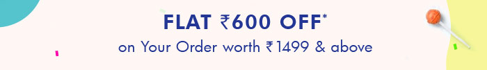Flat Rs. 600 OFF* on Order worth Rs.1499 & Above