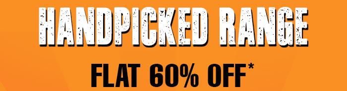 Flat 60% OFF* on Handpicked Range