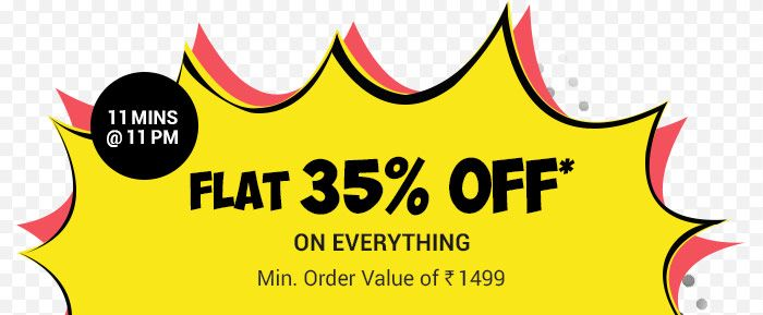 11 Mins @ 11 PM | Flat 35% OFF* on Everything