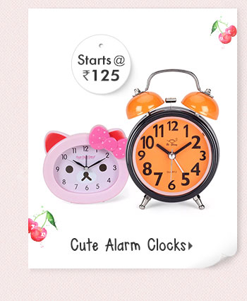Cute Alarm Clocks - Starts at Rs. 125*