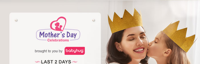 Mother's Day Celebrations brought to you by Babyhug- Last 2 Days