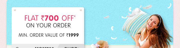 Flat Rs. 700 OFF* on Your Order Min. Order Value of Rs. 1999