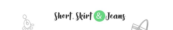 Short, Skirt & Tees