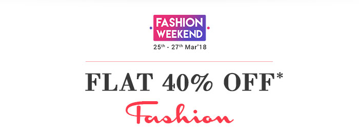Fashion Weekend - Flat 40% OFF* on Entire Fashion Range