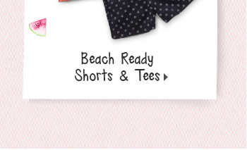 Beach Ready Shorts & Tees