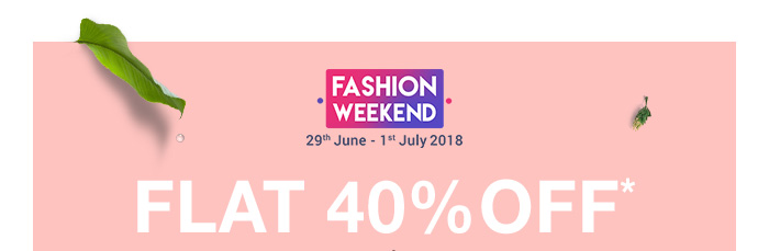 Fashion Weekend | Flat 40% OFF* on Entire Fashion Range