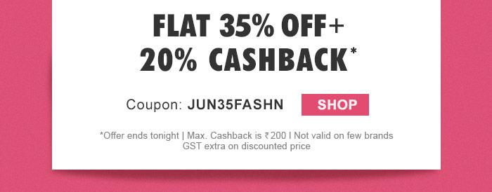 Flat 35% OFF  & 20% Cashback* on Entire Fashion Range