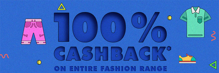 11 Mins @ 11 PM : 100% CASHBACK* on Entire Fashion Range | COUPON: FASH100