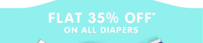Flat 35% OFF* on All Diapers