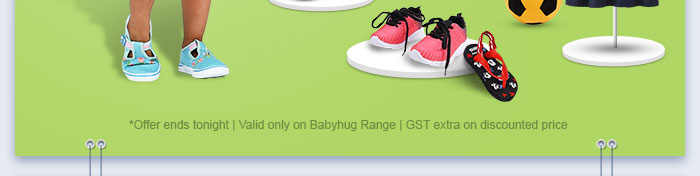 *Offer ends tonight | Valid only on Babyhug Range | GST extra on discounted price