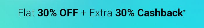 Flat 30% OFF & Extra 30% Cashback* | Coupon: BRANDS30JUN