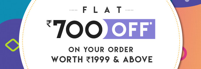Flat Rs. 700 OFF* on Your order worth Rs. 1999 & above