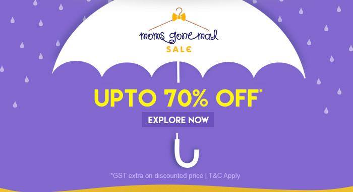 Moms Gone Mad Sale - Upto 70% OFF*
