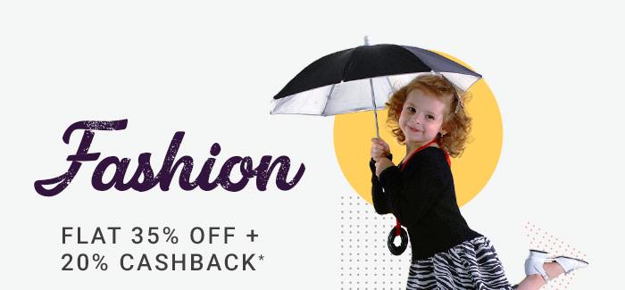 Flat 35% OFF   20% Cashback* on Entire Fashion Range