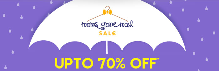 Moms Gone Mad Sale - Upto 70% OFF*