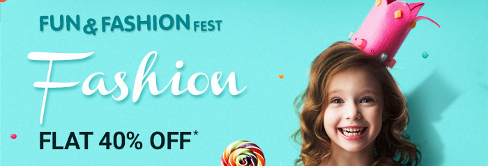 Fun N Fashion Fest - Flat 40% OFF* on Entire Fashion Range