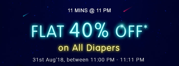 11 MINS @ 11 PM | Flat 40% OFF* on All Diapers