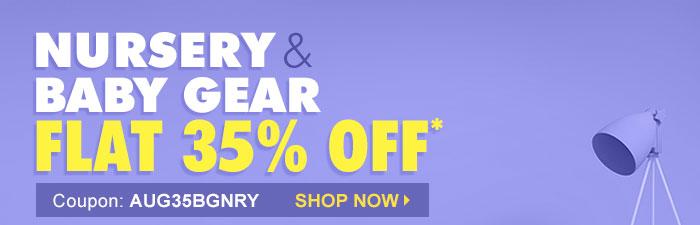 Flat 35% OFF* on Baby Gear & Nursery Range