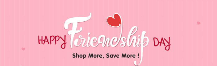 Happy Friendship Day! Shop More, Save More!