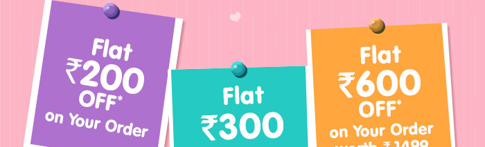 Flat Rs. 200 OFF* on Your Order, Flat Rs. 300 OFF* on Your Order worth Rs. 999 & above, Flat 600 OFF* on Your Order worth Rs. 1499 & above